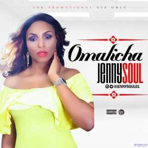 Jennysoul - Omalicha (Prod By KueBounce)